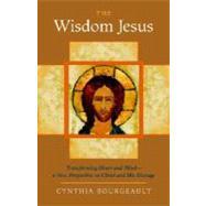 The Wisdom Jesus by BOURGEAULT, CYNTHIA, 9781590305805