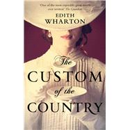 The Custom of the Country by Wharton, Edith, 9781843915805