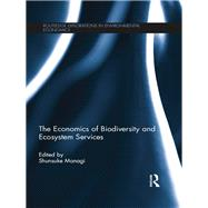 The Economics of Biodiversity and Ecosystem Services by Managi; Shunsuke, 9780415705806