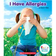 I Have Allergies by Ribke, Simone T., 9780531225806