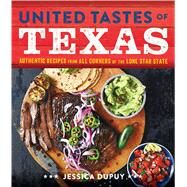 United Tastes of Texas by Dupuy, Jessica, 9780848745806