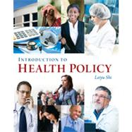Introduction to Health Policy by Shi, Leiyu, 9781567935806