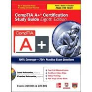 CompTIA A+ Certification Study Guide, Eighth Edition (Exams 220-801 & 220-802) by Holcombe, Jane; Holcombe, Charles, 9780071795807
