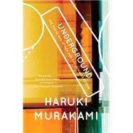 Underground by MURAKAMI, HARUKI, 9780375725807