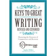 Keys to Great Writing by Wilbers, Stephen, 9781440345807