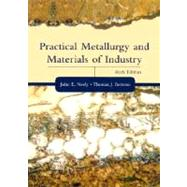 Practical Metallurgy and Materials of Industry by Neely, John E.; Bertone, Thomas J., 9780130945808