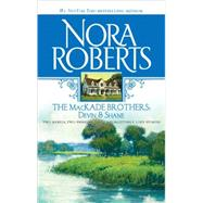 The MacKade Brothers: Devin and Shane; The Heart Of Devin MacKade\The Fall Of Shane MacKade by Nora Roberts, 9780373285808