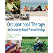 Occupational Therapy in Community-based Practice Settings by Scaffa, Marjorie E., 9780803625808