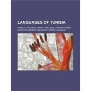 Languages of Tunisi : Arabic Language, Tunisian Arabic, Northern Berber Languages, Sened Language by , 9781155215808