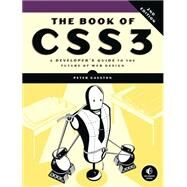 The Book of Css3: A Developer's Guide to the Future of Web Design by Gasston, Peter, 9781593275808