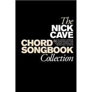 The Nick Cave Chord Songbook Collection by Cave, Nick (CRT), 9781780385808