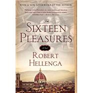 The Sixteen Pleasures by Hellenga, Robert, 9781616955809