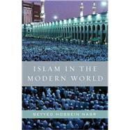 Islam in the Modern World : Challenged by the West, Threatened by Fundamentalism, Keeping Faith with Tradition by Nasr, Seyyed Hossein, 9780061905810