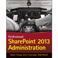 Professional Sharepoint 2013 Administration by Young, Shane; Caravajal, Steve; Klindt, Todd, 9781118495810