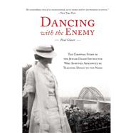 Dancing With the Enemy: My Family's Holocaust Secret by Glaser, Paul, 9781632205810
