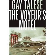 The Voyeur's Motel by Talese, Gay, 9780802125811