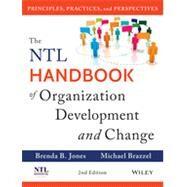 The NTL Handbook of Organization Development and Change Principles, Practices, and Perspectives by Jones, Brenda B.; Brazzel, Michael, 9781118485811