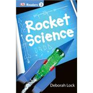 DK Readers L3: Rocket Science by DK Publishing, 9781465435811