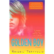 Golden Boy A Novel by Tarttelin, Abigail, 9781476705811