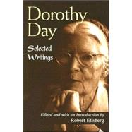Dorothy Day : Selected Writings; by Little and by Little sale 2016