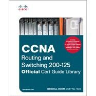 CCNA Routing and Switching 200-125 Official Cert Guide Library by Odom, Wendell, 9781587205811