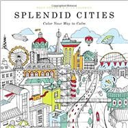 Splendid Cities by Goodwin, Rosie; Chadwick, Alice, 9780316265812