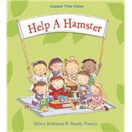 Help a Hamster by Robinson, Hilary; Stanley, Mandy, 9780993365812