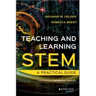 Teaching and Learning Stem by Felder, Richard M.; Brent, Rebecca, 9781118925812