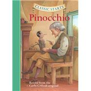 Classic Starts™: Pinocchio by Grimm Brothers; Zamorsky, Tania; Corvino, Lucy; Pober, Arthur; Grimm, Jakob; Grimm, Wilhelm, 9781402745812