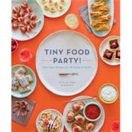 Tiny Food Party! : Bite-Size Recipes for Miniature Meals by Fisher, Teri Lyn; Park, Jenny, 9781594745812