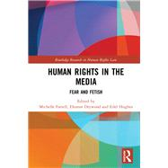 Human Rights in the Media: Fear and Fetish by Drywood; Eleanor, 9781138645813