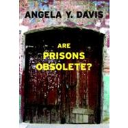 Are Prisons Obsolete? by DAVIS, ANGELA Y., 9781583225813