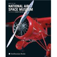 Best of the National Air and Space Museum by Van Der Linden, F. Robert, 9781588345813