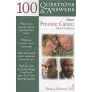 100 Questions and Answers about Prostate Cancer by Ellsworth, Pamela, M.D., 9781449665814