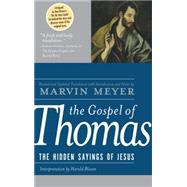 The Gospel of Thomas: The Hidden Sayings of Jesus by Meyer, Marvin, 9780060655815