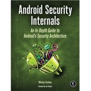 Android Security Internals by ELENKOV, NIKOLAY, 9781593275815