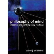 Philosophy of Mind Classical and Contemporary Readings by Chalmers, David J., 9780195145816
