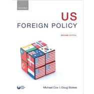 U. S. Foreign Policy by Cox, Michael; Stokes, Doug, 9780199585816