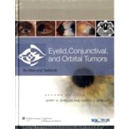 Eyelid, Conjunctival, and Orbital Tumors and Intraocular Tumors An Atlas and Text (Two-Volume Set) by Shields, Jerry A.; Shields, Carol L., 9780781775816