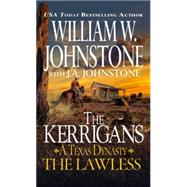 The Lawless by JOHNSTONE, WILLIAM W.JOHNSTONE, J.A., 9780786035816