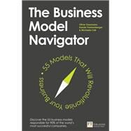 The Business Model Navigator 55 Models That Will Revolutionise Your Business by Gassmann, Oliver; Frankenberger, Karolin; Csik, Michaela, 9781292065816