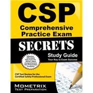 CSP Comprehensive Practice Exam Secrets Study Guide : CSP Test Review for the Certified Safety Professional Exam by Csp Exam Secrets, 9781609715816
