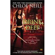 Drink Deep A Chicagoland Vampires Novel by Neill, Chloe, 9780451475817