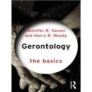 Gerontology: The Basics by Sasser; Jennifer R., 9781138775817