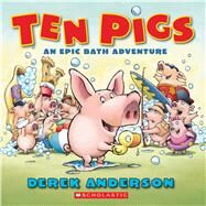 Ten Pigs: A Board Book by Anderson, Derek, 9781338135817