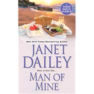 Man of Mine by Dailey, Janet, 9781420135817