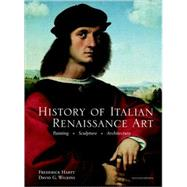 History of Italian Renaissance Art : Painting, Sculpture, Architecture by Hartt, Frederick; Wilkins, David, 9780205705818