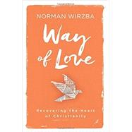Way of Love by Wirzba, Norman, 9780062385819