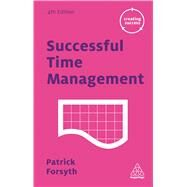 Successful Time Management by Forsyth, Patrick, 9780749475819