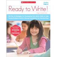 Ready to Write! 100 Tips & Strategies for Developing Fine-Motor Skills to Help Young Students Build a Strong Foundation for Handwriting by Campbell-Rush, Peggy, 9780545565820